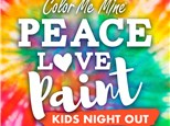 Peace, love and paint Kids Night Out! Friday, March 27th 6-8 PM