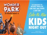 Kids Night Out - Wonder Park! Friday, March 15th 2019