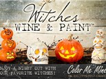 Wine,  Witches and Paint - October 18, 2018