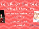 """""""Elf on the Shelf"""" Painting & Story Time"""