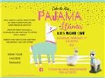 Pajama Llama Kids Night Out - February 1st