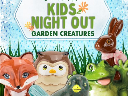 Garden Creatures themed Kids Night Out! Friday,  April 23th, 2021