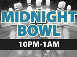 Midnight Bowling Fri-Sat 10 PM-1 AM