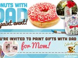 Donuts w/Dad (Paint Gifts for Mom) in April 29, 2018