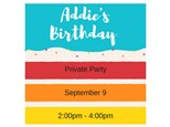 Private Party - Addie's Birthday - Sept 9