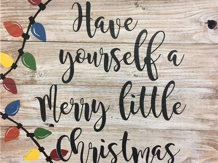 Board Art - Have Yourself a Merry Little Christmas - 12.23.17