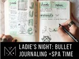 Ladies' Night: Bullet Journals + Spa Time
