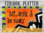 Ceramic - Eat, Drink & Be Scary Platter