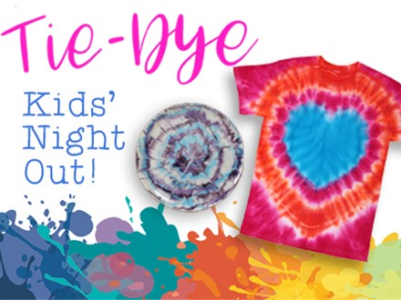Kids' Night Out: Tie Dye - March 27th @6PM
