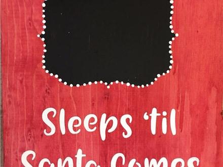 Kid's Board Art - Sleeps Til Santa Comes - Afternoon Session - 11.29.17