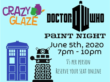 Dr. WHO Paint Night at Crazy Glaze Jun 5th