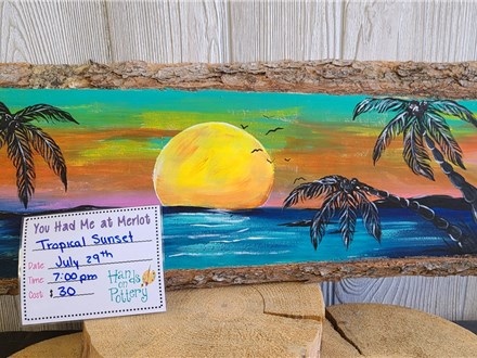 You Had Me at Merlot - Tropical Sunset - July 29th