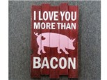 I Love You More Than Bacon - Plank Art - Paint and Sip