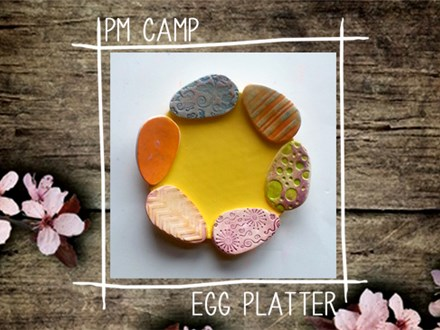 Egg Platter Camp: Wednesday, March 27th, Afternoon Camp 2019