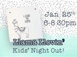 Kids' Night Out: Llama Llovin' - January 25 @ 6pm