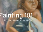 Painting 101 for Adults: Oil, Water Color & Acrylic