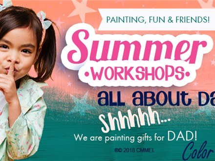 Summer Workshop: All About Dad - June 6 & 7, 2018