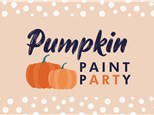 Pumpkin Painting Party - Family Event Wednesday, October 27th ALL DAY