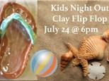 Flip Flop Kids Night Out 7/24