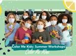 COLOR ME KIDS: SUMMER WORKSHOPS - DAY (1 session)