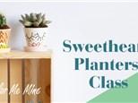 Sweetheart Planters Class