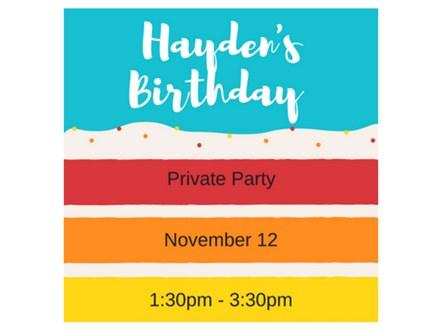 Hayden's Birthday - Private Party - November 12