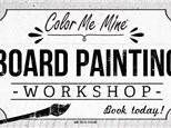 Board Painting: incl Boards for Mom! May 2018 @ 6:30pm