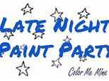 Late Night Paint Party! First Friday - March 6