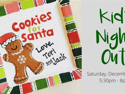 Kid's Night Out: Cookies for Santa Plate!