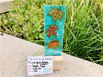 You Had Me at Merlot - Fused Glass Falling Leaves - Sept 3rd