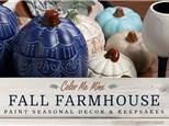 FALL FARMHOUSE WORKSHOP!