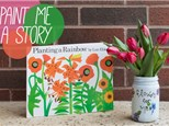 Paint Me A Story: Planting a Rainbow