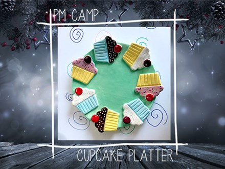 Cupcake Platter Camp: Wednesday, January 2nd 2018 (Afternoon Camp)