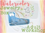 Adult Class: Watercolor Jewelry Box - April 6 @ 6pm