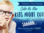 KIDS NIGHT OUT - Gifts for Dad - May 12th