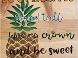 Family Board Art - Be a Pineapple - 06.13.19