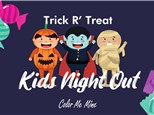 Trick R' Treat Kids Night Out! (OCTOBER 29th)