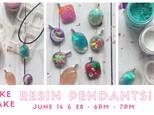 Make & Take: Resin Pendant Workshop