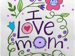 "Canvas & Cones ""I Love Mom"""