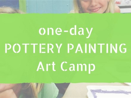 One-Day Pottery Painting Camp