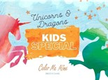Unicorns & Dragons Kids Special - May 16 - 21