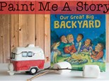Paint Me A Story: Our Great Big Backyard