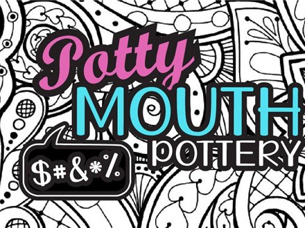 Potty Mouth Pottery Night (Adult Night)