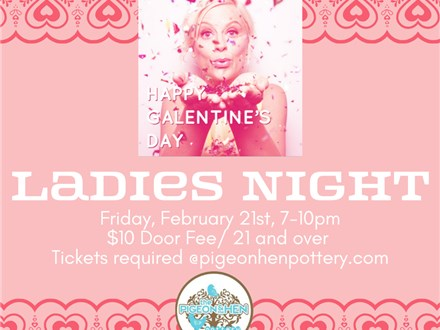 Galentine's Edition of Ladies Night February