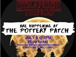STRANGER THINGS are happening at The Pottery Patch
