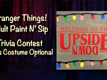 Adult Stranger Things Paint N' Sip - Oct 5th