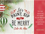 Paint, Sip and be Merry! November 30th