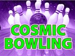 Cosmic Bowling Fri & Sat 9 PM-12 AM
