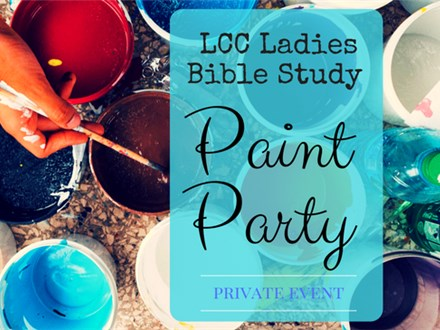 LCC Ladies Bible Study Paint Party (Private Event) - 7/8/17