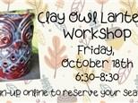 Clay Owl Lantern Workshop, October 18th